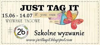 JUST TAG IT!: Wyzwanie #26 - Szkolne wyzwanie
