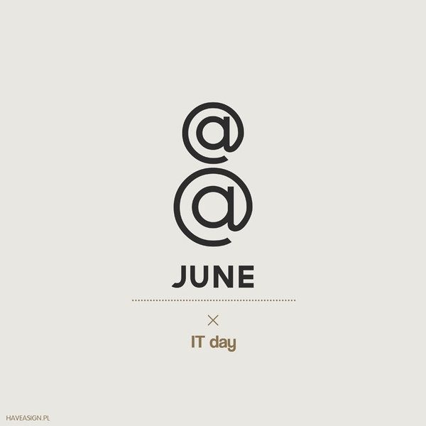 8th June - IT Day /// Dzień Informatyka / by haveasign