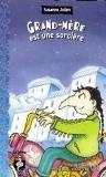 Grand-mère est une sorcière, Susanne Julien, illustré par François Thisdale, coll. Sésame, éditions Pierre Tisseyre, 72 pages