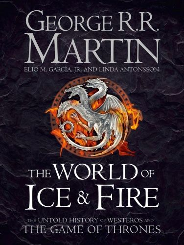 World of Ice and Fire, The: The Untold History of the World of A Game of Thrones (Kovakantinen) 22,90e