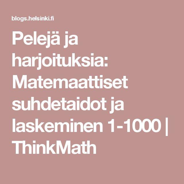 Pelejä ja harjoituksia: Matemaattiset suhdetaidot ja laskeminen 1-1000 | ThinkMath