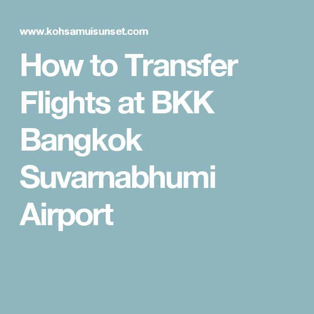 How to Transfer Flights at BKK Bangkok Suvarnabhumi Airport