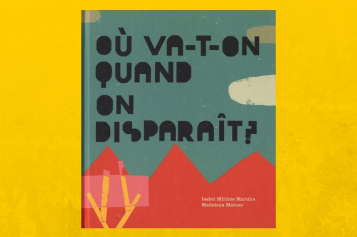 Où va-t-on quand on disparait ? : un livre pour enfants qui invite avec poésie à de petites et grandes réflexions sur la vie (et la mort)