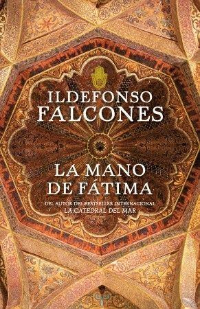 La mano de Fátima - Idelfonso Falcones