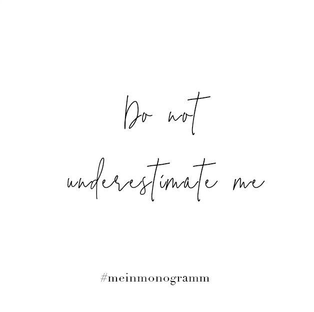 Do Not Underestimate Me Zitat Englisch Kurz Nachdenken