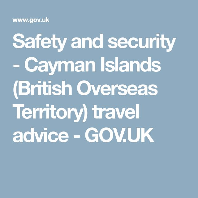 Safety and security - Cayman Islands (British Overseas Territory) travel advice - GOV.UK