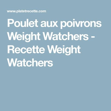 Poulet aux poivrons Weight Watchers - Recette Weight Watchers