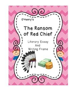The ransom of red chief essay