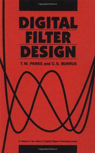 Digital Filter Design (Topics in Digital Signal Processing)