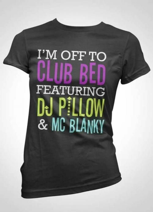 Just because I want this as a sleep tee