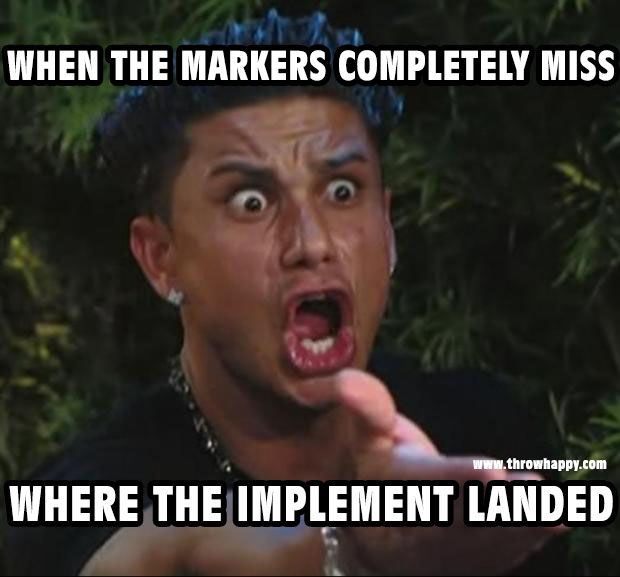 I've seen this happen way too many times!  Funny track and field thrower meme, shot put, discus throw, hammer throw, javelin.