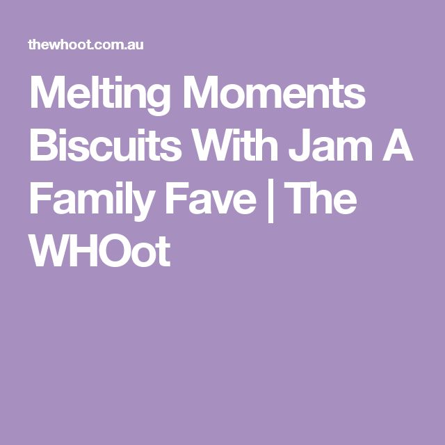 Melting Moments Biscuits With Jam A Family Fave | The WHOot
