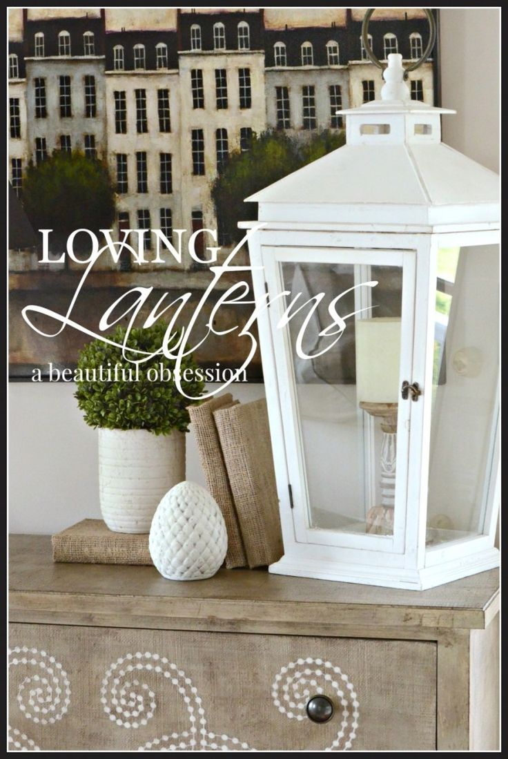 LOVING LANTERNS... TIPS FOR DECORATING WITH THEM - StoneGable