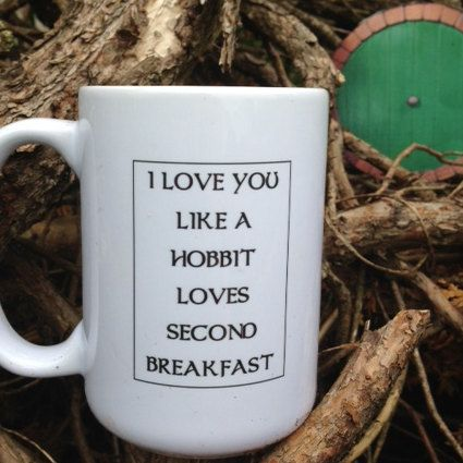 I LOVE You HOBBIT Mug - Like a Hobbit Loves Second Breakfast - Share on facebook and WIN!