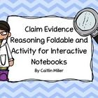 This is my Claim Evidence Reasoning Foldable and Activity for Interactive Notebooks. This foldable focuses on how to write clear scientific explana...