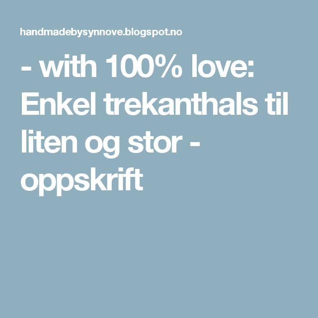 - with 100% love: Enkel trekanthals til liten og stor - oppskrift