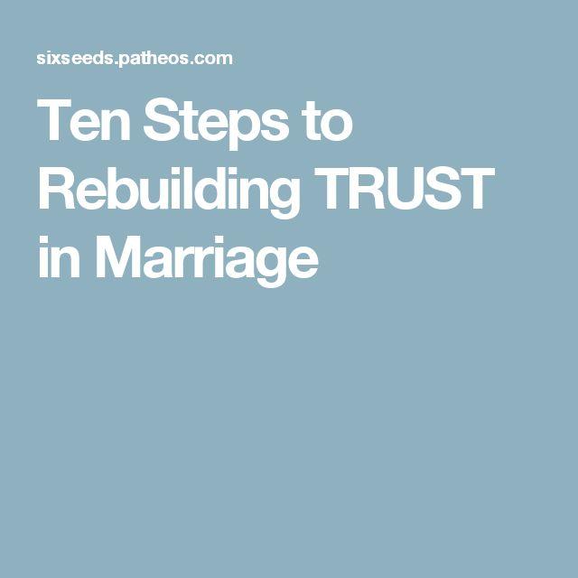 Ten Steps to Rebuilding TRUST in Marriage
