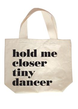 hold me closer tote.