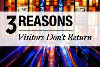 3 Not-So-Obvious Reasons Visitors DON'T Return to Your Church