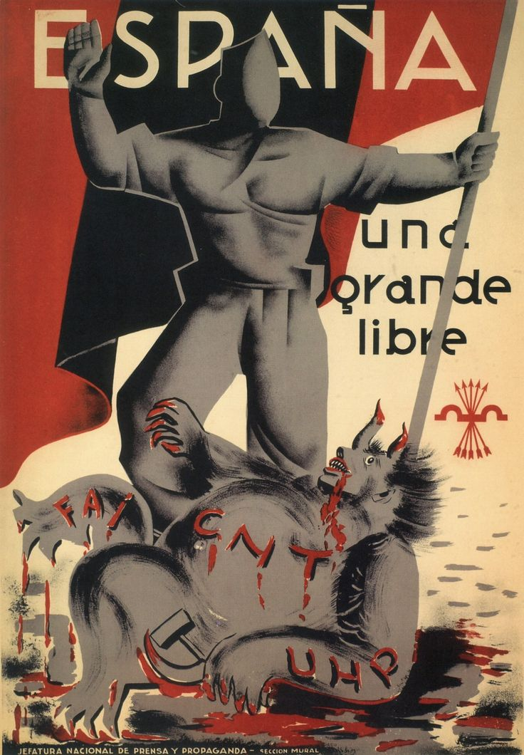Spain. One, Great and Free vs Anarchists.. (Nationalist poster, ca. 1937) (HT Dieselpunks | Spanish Civil War Posters)