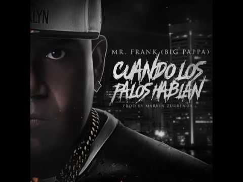 Mr. Frank (Big Pappa) – Cuando Los Palos Hablan (Official Preview) - http://www.labluestar.com/mr-frank-big-pappa-cuando-los-palos-hablan-official-preview/ - #Big, #Cuando, #Frank, #Hablan, #Los, #Official, #Palos, #Pappa, #Preview