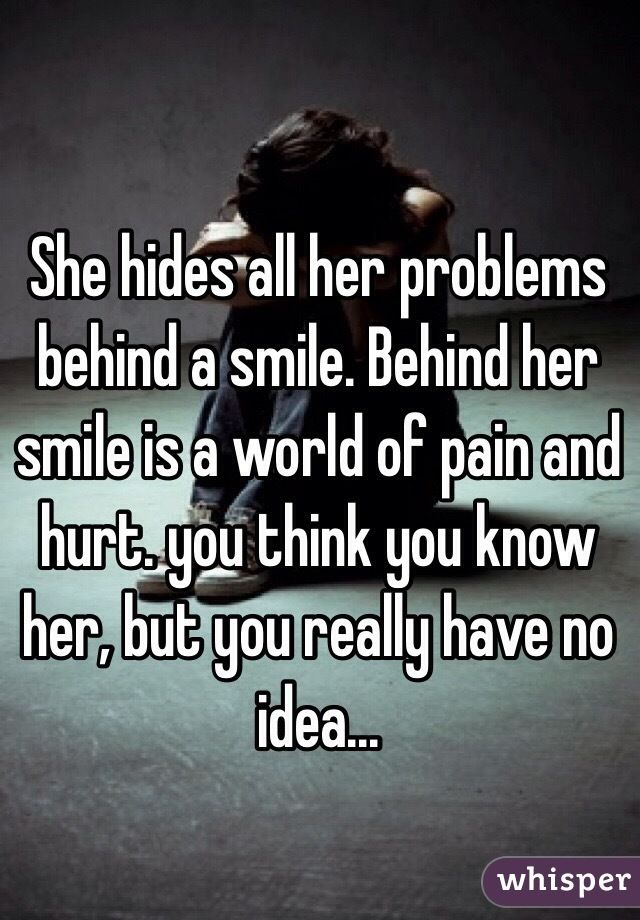 She hides all her problems behind a smile...                                                                                                                                                                                 More