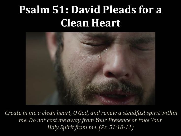Psalm 51: David Pleads for a Clean Heart