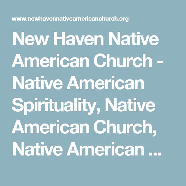 New Haven Native American Church - Native American Spirituality, Native American Church, Native American Culture