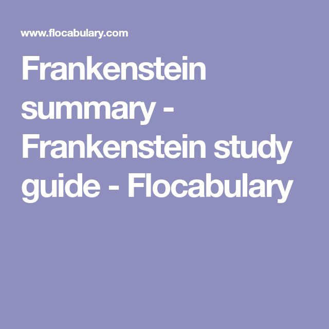 Frankenstein summary - Frankenstein study guide - Flocabulary