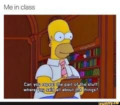 """Homer Simpson quote """"can you repeat the part of the stuff where you said all about the things?""""  Me writing minutes!"""