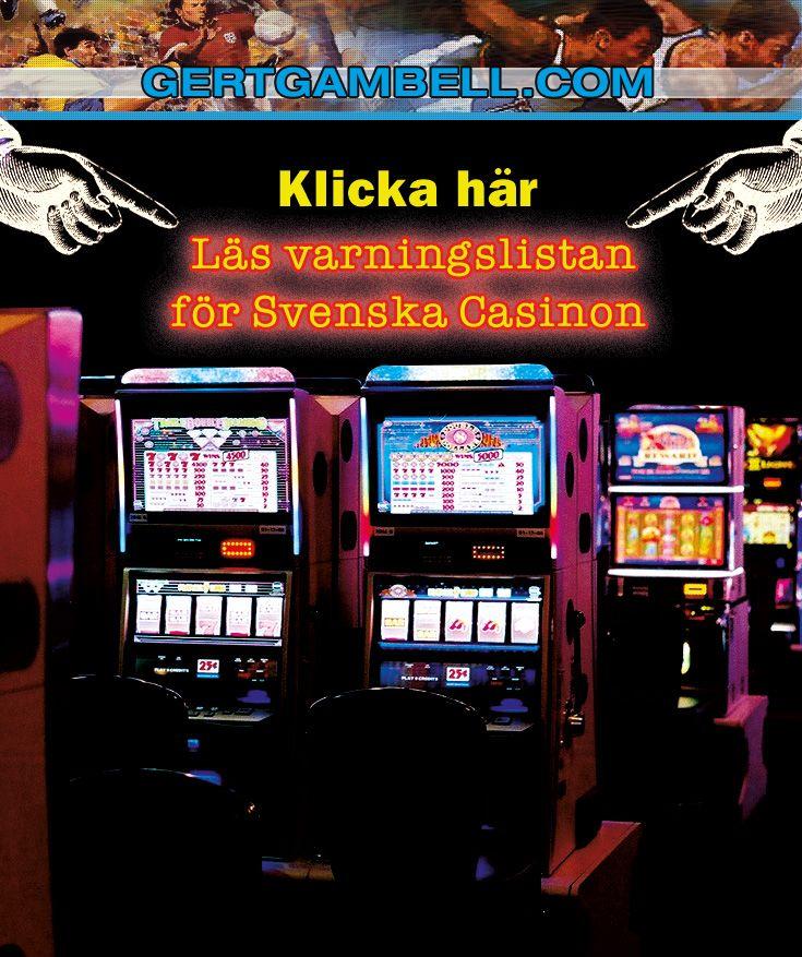 Klicka här - Läs varningslistan för Svenska Casinon: http://gertgambell.com/spela-casino-gratis/svarta-listan-pa-svenska-alternativt-svenskinriktade-kasinon-och-spelbolag-varningslistan-med-foretag-en-svensk-inte-skall-spela-hos/