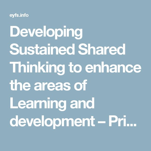 Developing Sustained Shared Thinking to enhance the areas of Learning and development – Prime areas
