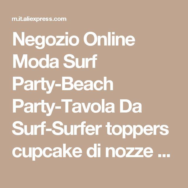 Negozio Online Moda Surf Party-Beach Party-Tavola Da Surf-Surfer toppers cupcake di nozze mare da cocktail Party Food Picks   Aliexpress mobile