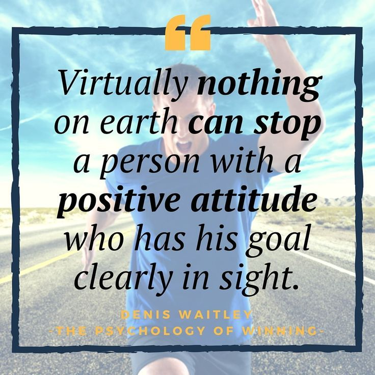 Dr. Denis Waitley quotes    Virtually nothing on earth can stop a person with a positive attitude who has his goal clearly in sight. http://www.developgoodhabits.com/psychology-of-winning/