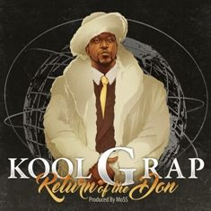The Legendary Kool G Rap Returns With New Album, 'Return Of The Don' June 2nd, 2017. Hip Hop's golden era constituent, Queens' native, the godfather of Mafioso rap, legendary and influential emcee, Kool G Rap, broke out in the late 80s and early 90s as one half of the duo with DJ Polo.