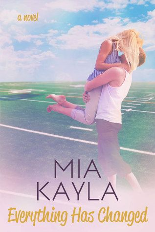 Ramblings From This Chick: ARC Review: Everything Has Changed by Mia Kayla