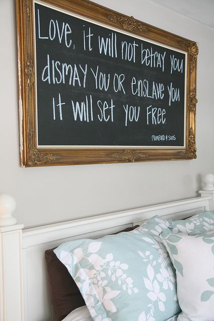 Chalkboard paint with frame around it. change it weekly to a quote you need at the time.  could do this in the kitchen