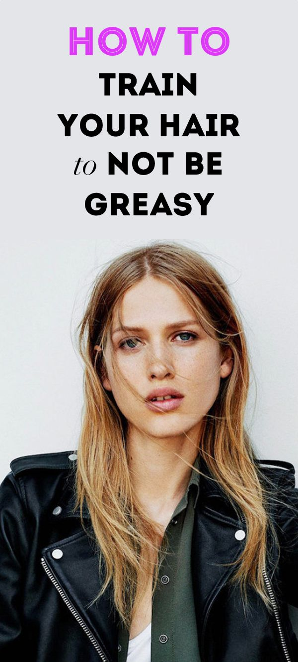 How To Train Your Hair to Not be Greasy