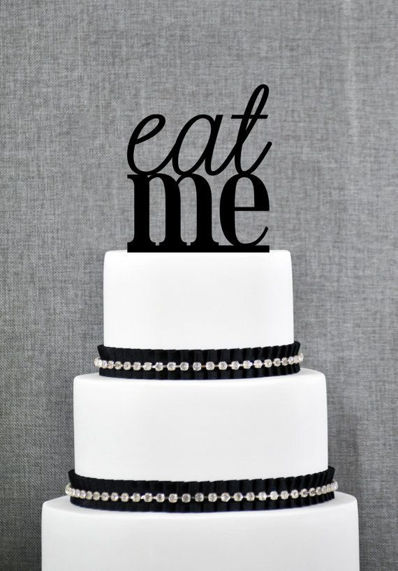 The 25 best funny wedding cakes ideas on pinterest funny eat me cake topper in your choice of by chicagofactorydesign funny wedding junglespirit Image collections