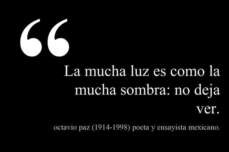 Octavio Paz (1914-1998) Poeta y ensayista mexicano.  #citas #frases