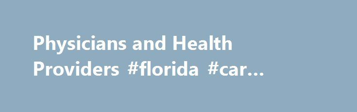 Physicians and Health Providers #florida #car #insurance http://insurances.remmont.com/physicians-and-health-providers-florida-car-insurance/  #health insurance providers # Highlights Credentialing Application Prior Authorization Forms Prior authorization forms for health care services and prescription drug benefits with instructions. TDI rules listing plans that must accept and use the forms: Professional Liability This is the Physician/Provider webpage on the TDI website. This page is…