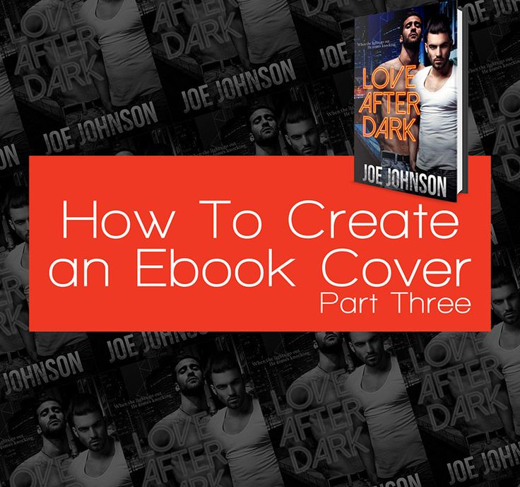 How to Create an Ebook Cover: Part Three | A Romance Ebook Cover