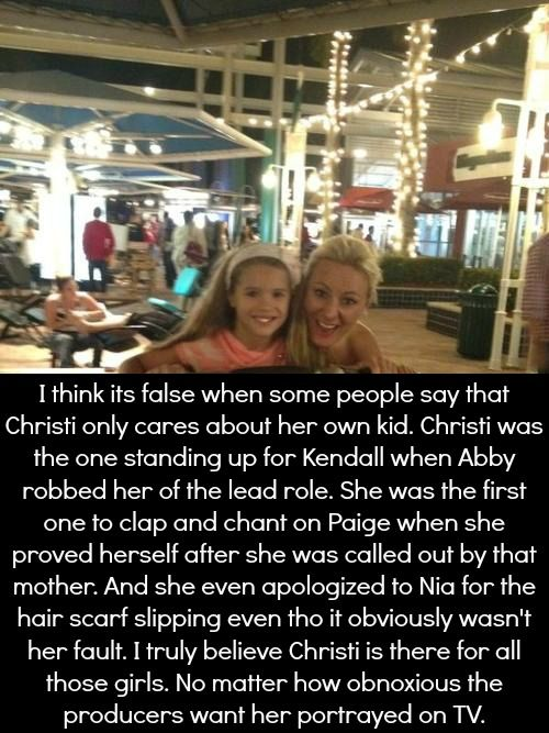 So true, Christi is not a mean person! The role the producers want her to portray is not cool!! Also she told Mackenzie she had to be Mackenzie but Mackenzie is just as good as Maddie.