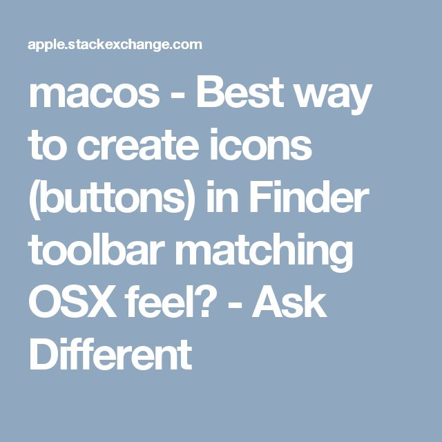 macos - Best way to create icons (buttons) in Finder toolbar matching OSX feel? - Ask Different