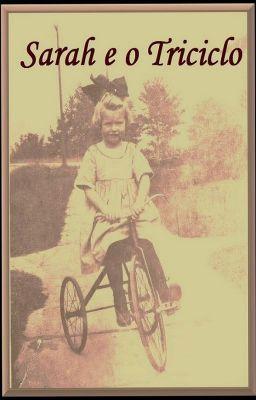 """#wattpad #conto """"Sarah e o Triciclo""""   """"Se eu tivesse aquelas qualidades…"""
