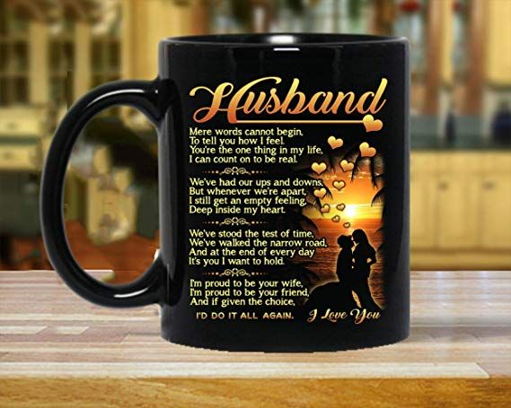 Perfect Gift For Husband 11 Oz Novelty Ceramic Coffee Mug Romantic Love Wedding Anniversary Birthday Gifts For Husband Gifts For Husband Anniversary Gifts