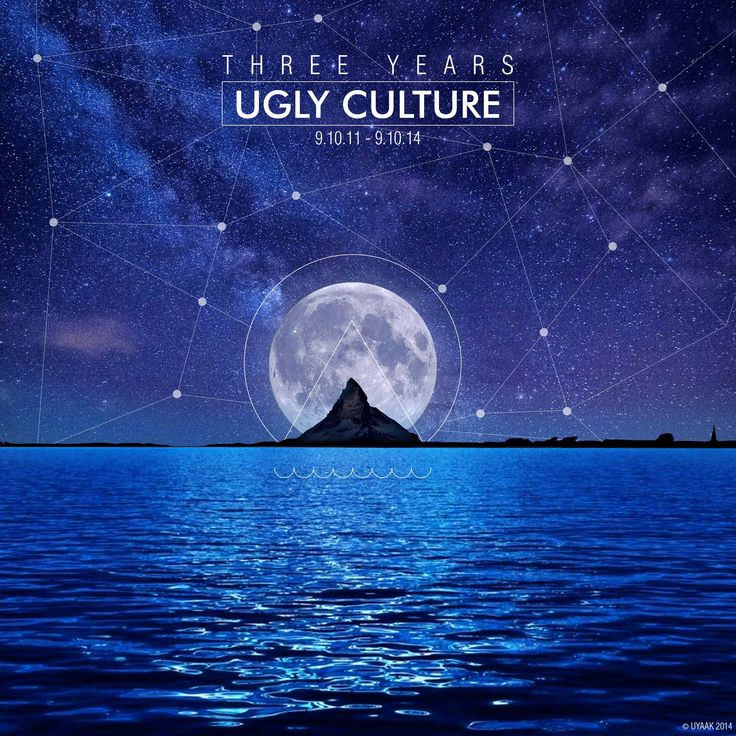 Ugly Culture 3rd Anniversary #ugly #culture #mountain #moon #ocean #star #community