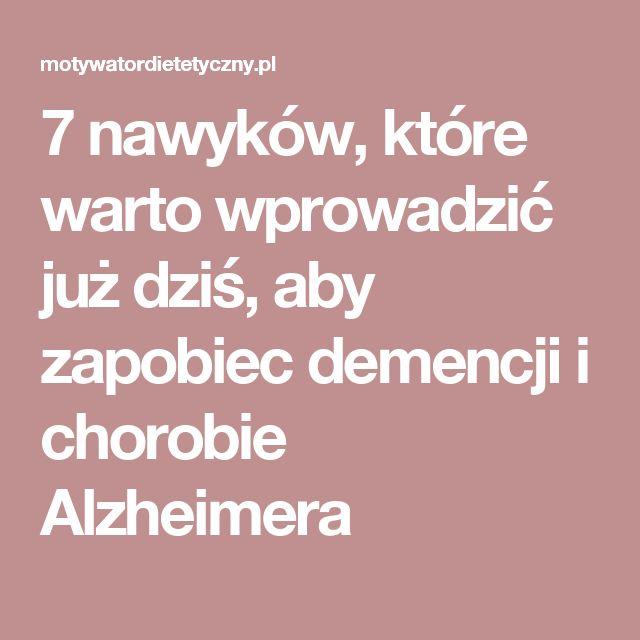 7 nawyków, które warto wprowadzić już dziś, aby zapobiec demencji i chorobie Alzheimera