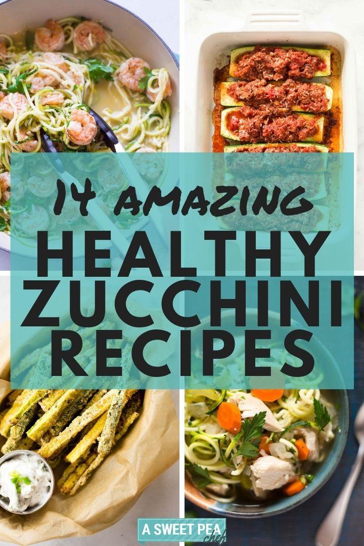14 Amazing Healthy Zucchini Recipes Zucchini Recipes Healthy Healthy Zucchini Recipes