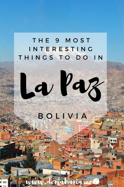 The 9 Most Interesting Things to Do in La Paz, Bolivia